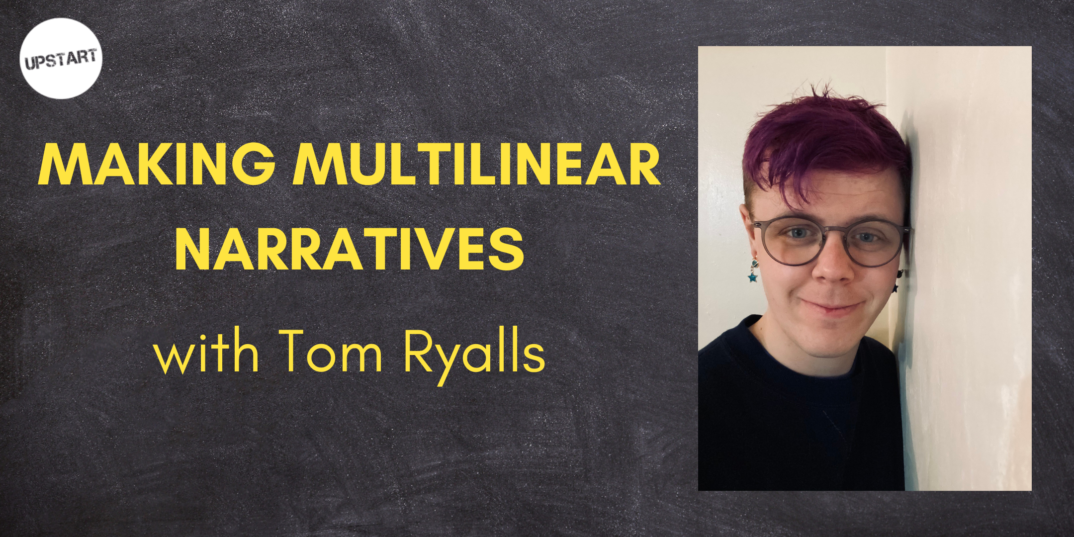 A picture of Tom Ryalls with the title of the workshop: Making Multilinear Narratives